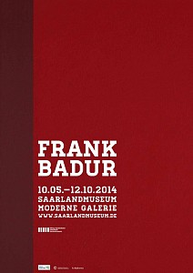 Frank Badur News: Frank Badur Retrospective at the Saarland Museum, Germany, May 22, 2014 - Thatcher Projects