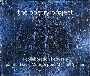 David Mann News: The Poetry Project: A Collaboration Between David Mann & Michael Sickler, October 28, 2015 - Thatcher Projects
